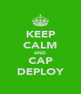 KEEP CALM AND CAP DEPLOY - Personalised Poster A4 size