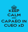 KEEP CALM AND CAPAEO IN CUEO xD - Personalised Poster A4 size