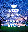 KEEP CALM AND CAPAS ETC ... - Personalised Poster A4 size