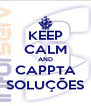 KEEP CALM AND CAPPTA SOLUÇÕES - Personalised Poster A4 size