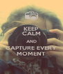 KEEP CALM AND CAPTURE EVERY MOMENT - Personalised Poster A4 size