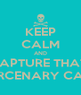 KEEP CALM AND CAPTURE THAT  MERCENARY CAMP - Personalised Poster A4 size