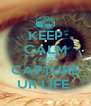 KEEP CALM AND CAPTURE UR LIFE  - Personalised Poster A4 size