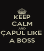 KEEP CALM AND ÇAPUL LIKE  A BOSS - Personalised Poster A4 size