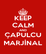 KEEP CALM AND ÇAPULCU MARJİNAL - Personalised Poster A4 size