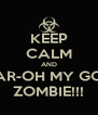 KEEP CALM AND CAR-OH MY GOD ZOMBIE!!! - Personalised Poster A4 size