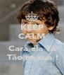 KEEP CALM AND Cara ela Ta  Tão na sua ! - Personalised Poster A4 size