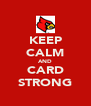 KEEP CALM AND CARD STRONG - Personalised Poster A4 size