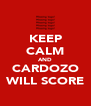 KEEP CALM AND CARDOZO WILL SCORE - Personalised Poster A4 size