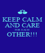 KEEP CALM AND CARE FOR EACH OTHER!!!  - Personalised Poster A4 size