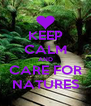 KEEP CALM AND CARE FOR NATURES - Personalised Poster A4 size