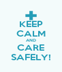KEEP CALM AND CARE SAFELY! - Personalised Poster A4 size