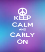 KEEP CALM AND CARLY ON - Personalised Poster A4 size