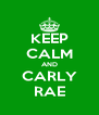 KEEP CALM AND CARLY RAE - Personalised Poster A4 size
