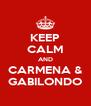 KEEP CALM AND CARMENA & GABILONDO - Personalised Poster A4 size