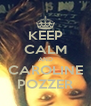 KEEP CALM AND CAROLINE POZZER - Personalised Poster A4 size