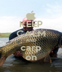 KEEP CALM AND carp on - Personalised Poster A4 size