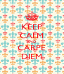 KEEP CALM AND CARPE DIEM - Personalised Poster A4 size