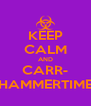 KEEP CALM AND CARR- HAMMERTIME - Personalised Poster A4 size