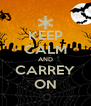KEEP CALM AND CARREY ON - Personalised Poster A4 size