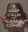 KEEP CALM AND CARRIE COMES - Personalised Poster A4 size