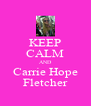 KEEP CALM AND Carrie Hope Fletcher - Personalised Poster A4 size