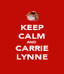 KEEP CALM AND CARRIE LYNNE - Personalised Poster A4 size