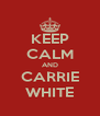 KEEP CALM AND CARRIE WHITE - Personalised Poster A4 size