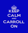 KEEP CALM AND CARROLL ON - Personalised Poster A4 size