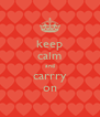 keep calm and carrry on - Personalised Poster A4 size