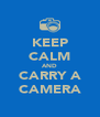 KEEP CALM AND CARRY A CAMERA - Personalised Poster A4 size