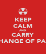 KEEP CALM AND CARRY A CHANGE OF PANTS - Personalised Poster A4 size