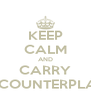 KEEP CALM AND CARRY A COUNTERPLAN - Personalised Poster A4 size
