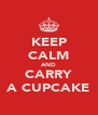 KEEP CALM AND CARRY A CUPCAKE - Personalised Poster A4 size