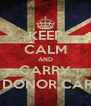 KEEP CALM AND CARRY A DONOR CARD - Personalised Poster A4 size