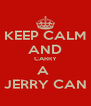KEEP CALM AND CARRY A  JERRY CAN - Personalised Poster A4 size