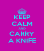 KEEP CALM AND CARRY A KNIFE - Personalised Poster A4 size
