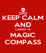 KEEP CALM AND CARRY A MAGIC COMPASS - Personalised Poster A4 size