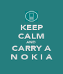 KEEP CALM AND CARRY A N O K I A - Personalised Poster A4 size