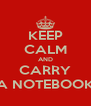 KEEP CALM AND CARRY A NOTEBOOK - Personalised Poster A4 size