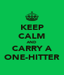 KEEP CALM AND CARRY A ONE-HITTER - Personalised Poster A4 size