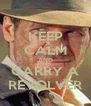 KEEP CALM AND CARRY A REVOLVER - Personalised Poster A4 size