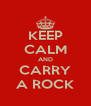 KEEP CALM AND CARRY A ROCK - Personalised Poster A4 size