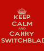 KEEP CALM AND CARRY A SWITCHBLADE - Personalised Poster A4 size