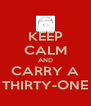 KEEP CALM AND CARRY A THIRTY-ONE - Personalised Poster A4 size