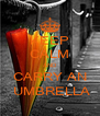 KEEP CALM AND CARRY AN  UMBRELLA - Personalised Poster A4 size
