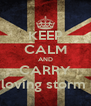 KEEP CALM AND CARRY and loving storm bike - Personalised Poster A4 size