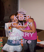KEEP CALM AND CARRY andre - Personalised Poster A4 size