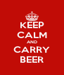 KEEP CALM AND CARRY BEER - Personalised Poster A4 size