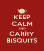 KEEP CALM AND CARRY BISQUITS - Personalised Poster A4 size